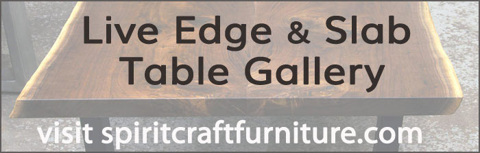 Spiritcraft Furniture, Hardwood Slab and Custom Table Tops and Live Edge Tables at our gallery and showroom in East Dundee, Illinois.